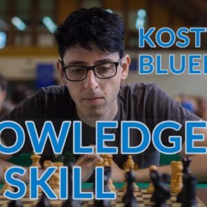 Chess Knowledge vs. Skill | Kostya's Blueprint