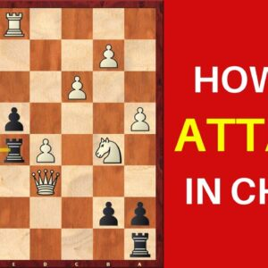 How to Attack in Chess?