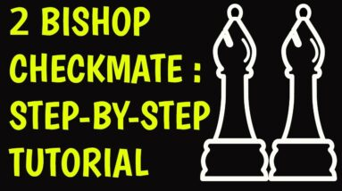 Checkmate with 2 Bishops & King: Chess Endgame Strategy to Win Fast: Easy Tricks, Moves & Ideas