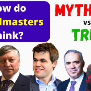 MYTHS VS TRUTHS: How do chess Grandmasters think?