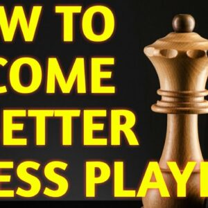 6 Chess TIPS to Improve FAST: No Secret Tricks, No Strategy, No Moves, Only BASIC Chess Advice