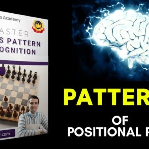 Patterns of Positional Play | Chess Strategy