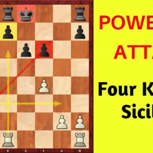 Powerful Attack in the Four Knights Sicilian Defense