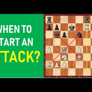 When to Start an Attack? | Attacking Principles
