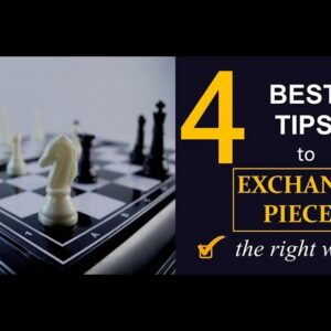 4 Best Tips to Exchange Pieces the Right Way!
