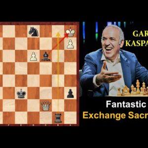 Garry Kasparov's Fantastic Exchange Sacrifice!