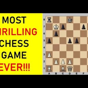 Is this the most THRILLING chess game ever?