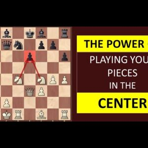 The Power of Playing Your Pieces in the Center