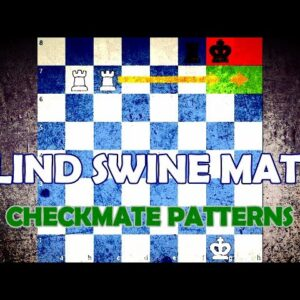 Blind Swine Mate - Chess Checkmate Patterns