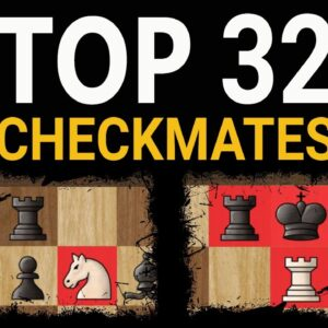 Top 32 Checkmates You Must Know | Basic Mating Patterns, Chess Tactics, Moves & Ideas to Win