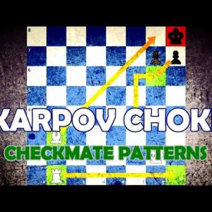 The Karpov Choke  - Chess Checkmate Patterns