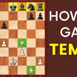 How to Gain Tempo (Time) in Chess? | Chess Strategy