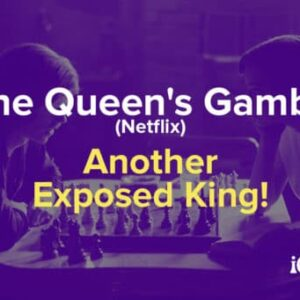 the queens gambit netflix another game another exposed king