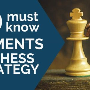 10 must know elements of chess strategy