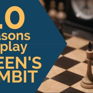 10 reasons to play the queens gambit