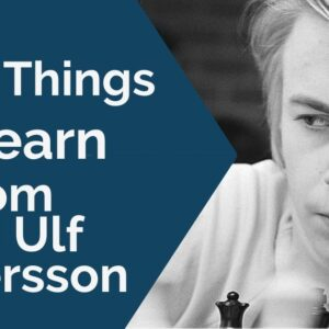 10 things we can all learn from gm ulf anderssons positional chess