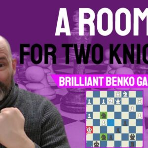 A room for two knights! My favorite chess game