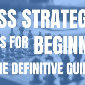 best chess strategy tips for beginners