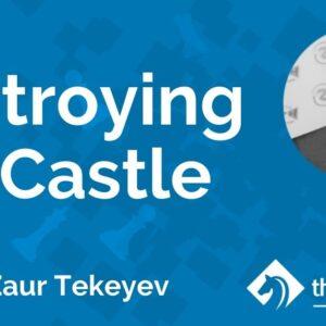 destroying the castle with fm zaur tekeyev tcw academy