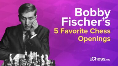bobby fischers 5 favorite chess openings