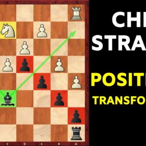 Chess Strategy: Positional Transformations