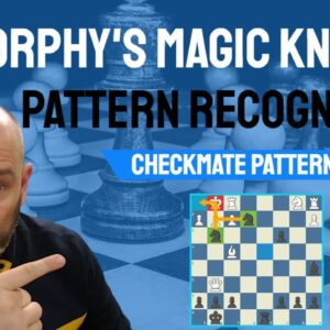 Morphy's Magic Knights - Chess Checkmate Patterns