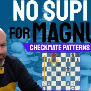 No Supi for Magnus - Chess Checkmate Patterns