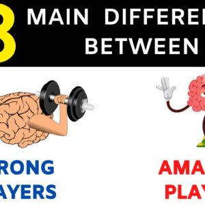 What Separates Stronger Chess Players | How to Become a MASTER?