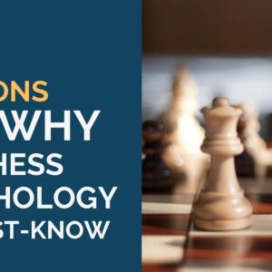 10 reasons why chess psychology is a must for club players