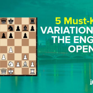 5 must know variations of the powerful english opening