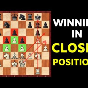 How to Play in Closed Positions? | Chess Strategy