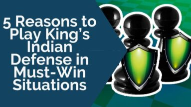 5 reasons to play kings indian defense in must win situations