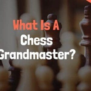 the ultimate guide to become a chess grandmaster