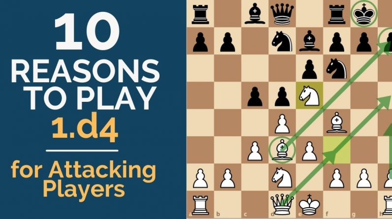 10 reasons to play 1 d4 for attacking players