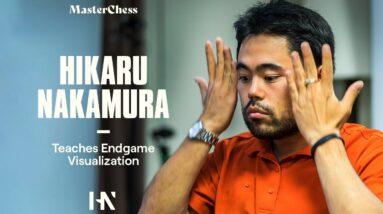 Hikaru Nakamura Teaches Endgame Visualization | Master Chess