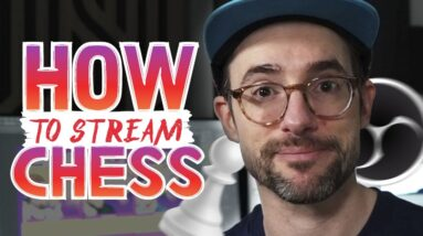 How to Stream Chess