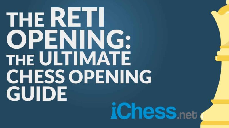 the reti opening the ultimate chess opening guide