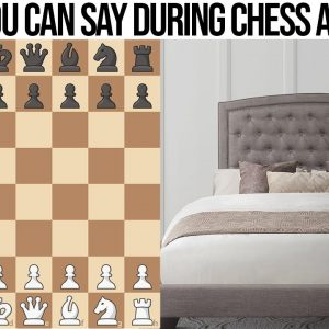 Things You Can Say During Chess...