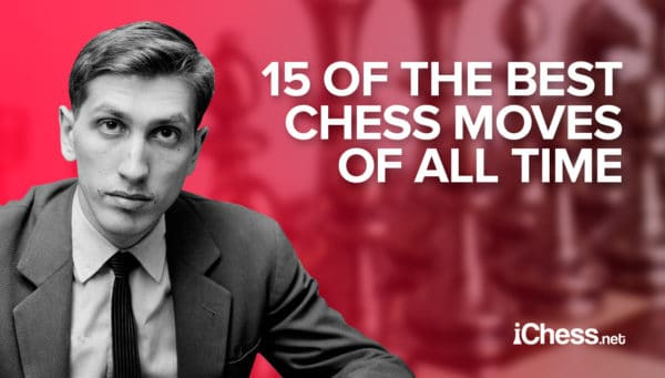 15 chess moves to delight and inspire you