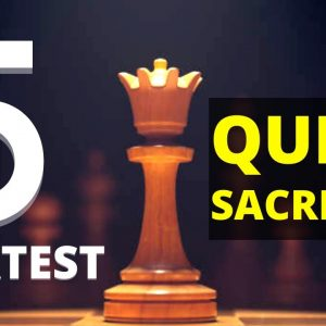 5 Greatest Queen Sacrifices of All Time