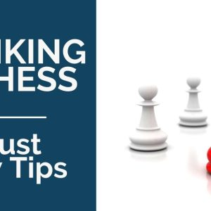 thinking in chess 7 must know tips