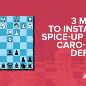 unleash your caro kann defense with these unexplored moves
